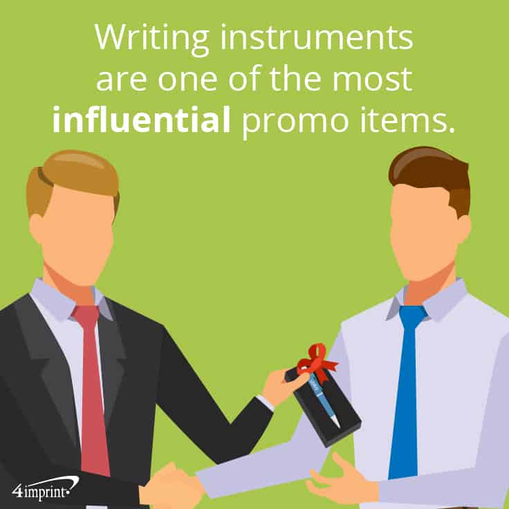 Writing instruments are one of the most influential promo items.