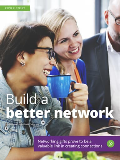 Cover Story: Build a better network - Networking gifts grove to be a valuable link in creating connections
