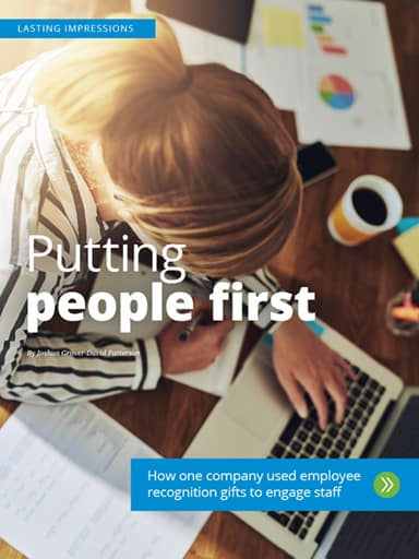 Lasting Impressions - Putting people first - How one company used employee recognition gifts to engage staff
