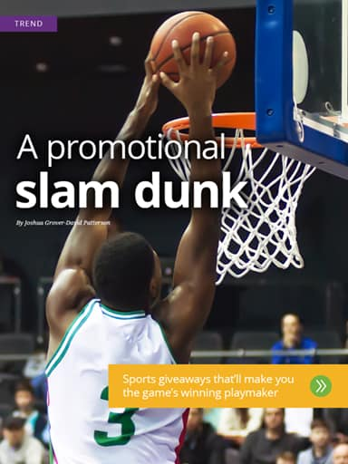 Trend Story - A promotional slam dunk - Sports giveaways that'll make you the game's winning playmaker
