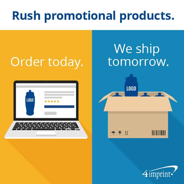 With rush promotional products, you order today, and we ship tomorrow.