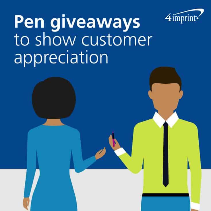 Pen giveaways to show customer appreciation.