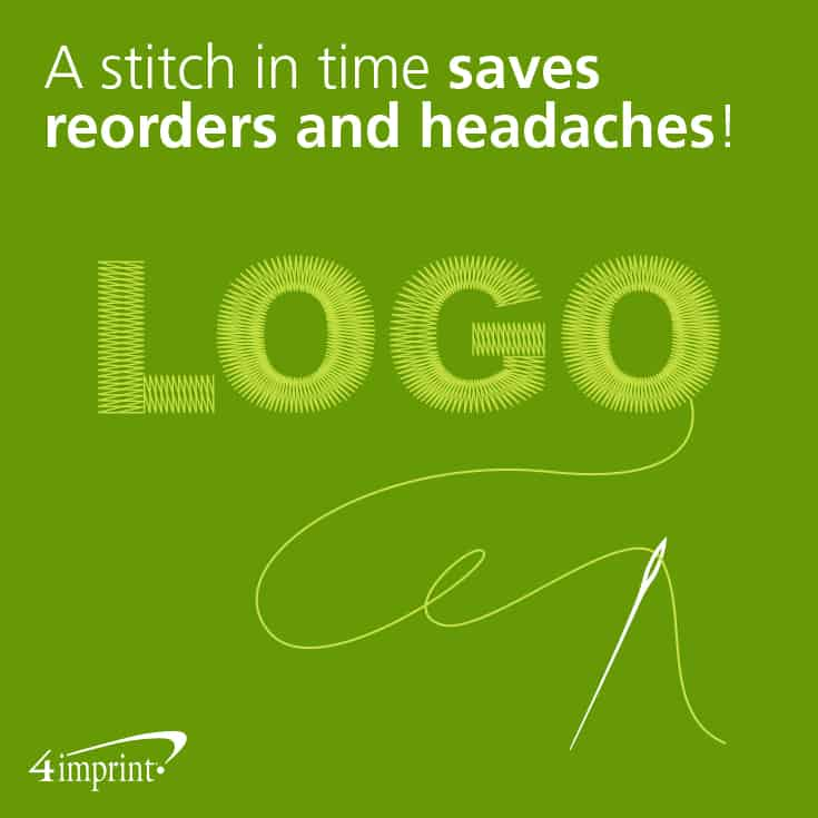 A stitch in time saves re-orders and headaches! Use this tip when buying promotional products