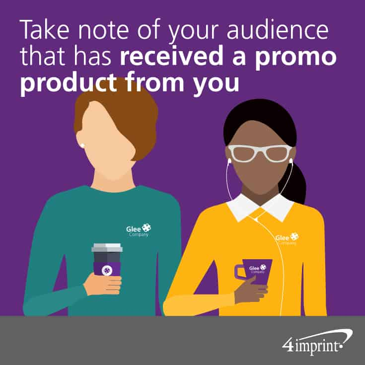 Take note of your audience that has received a promo product from you