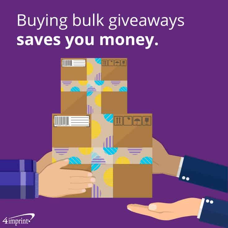 Buying bulk giveaways saves you money. | 4imprint bulk giveaways.