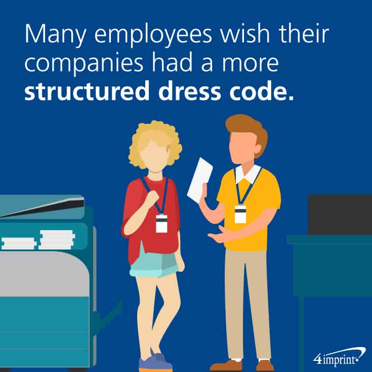 Many employees wish their companies had a more structured dress code. Find promotional apparel at 4imprint.com