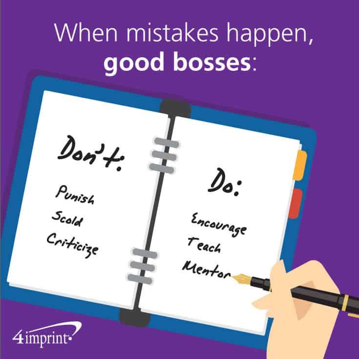 Good bosses don't punish or criticize. Instead, good bosses mentor and encourage.