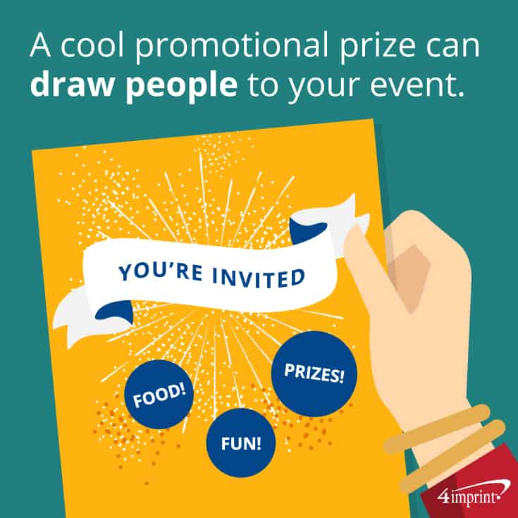 Offering a cool prize is a great way to draw people to your event. | 4imprint's promotional prize ideas for door prizes.
