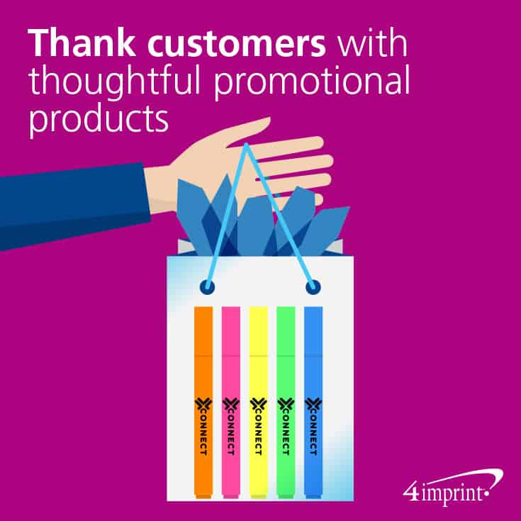 Thank customers with thoughtful promotional products.