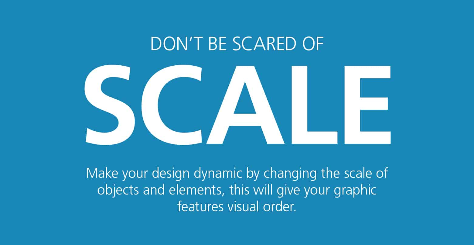 Graphic Design Tip - Don't be scared of scale