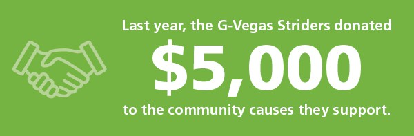 G-Vegas Striders donated $5,000 to the community causes they support.