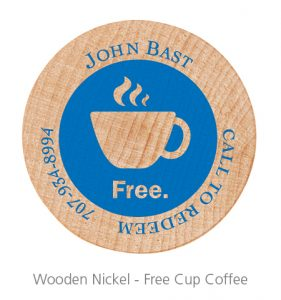 Wooden Nickel - Free Cup Coffee - idea for business marketing giveaways