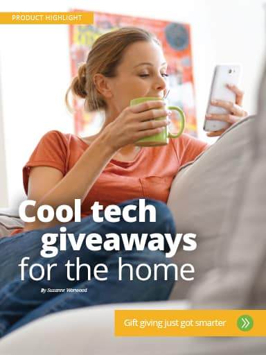 Product Highlight thumbnail: Cool tech giveaways for the home
