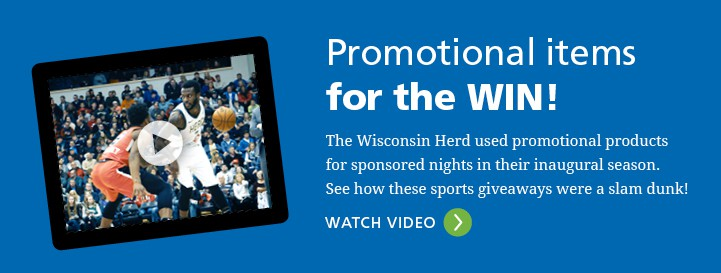 The Wisconsin Herd used promotional products for sponsored nights in their inaugural season. See how these sports giveaways were a slam dunk. WATCH VIDEO.