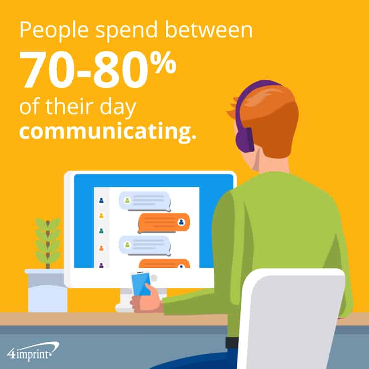 People spend between 70-80 percent of their day communicating. Consider training employees on effective listening and providing training giveaways to help the message stick.
