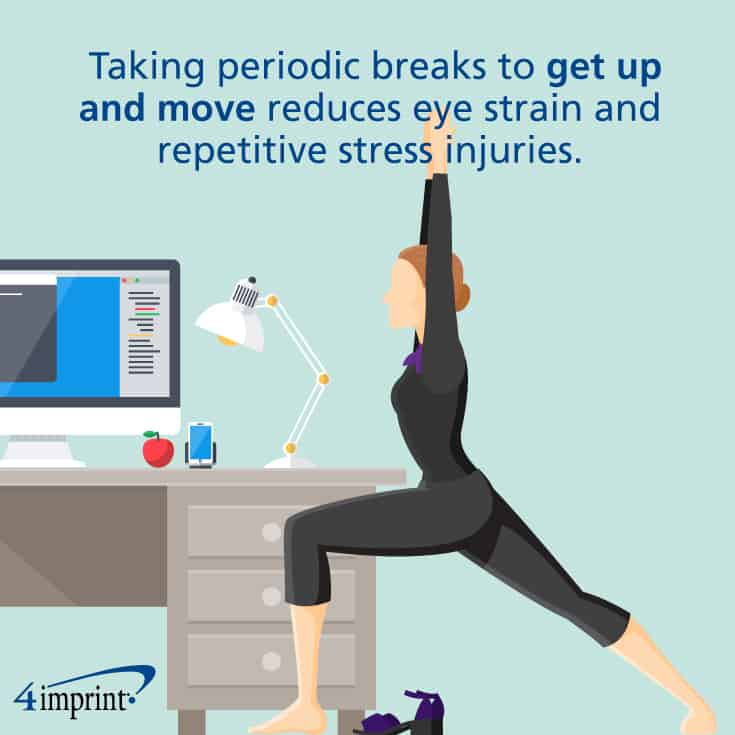 Taking periodic breaks to get up and move reduces eye strain and repetitive stress injuries.