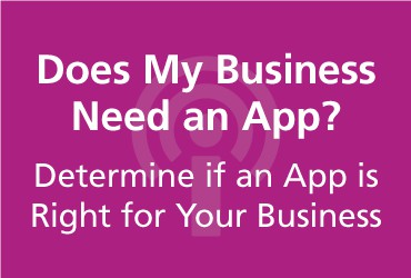 View Does My Business Need an App—Determine if an App is Right for Your Business [PODCAST]