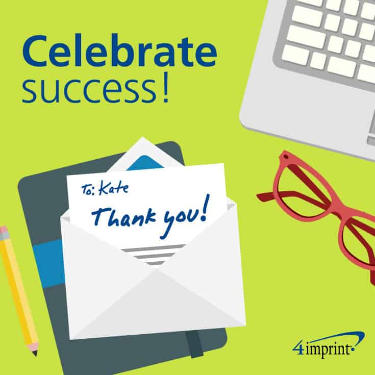 Celebrate success. Thank-you note.