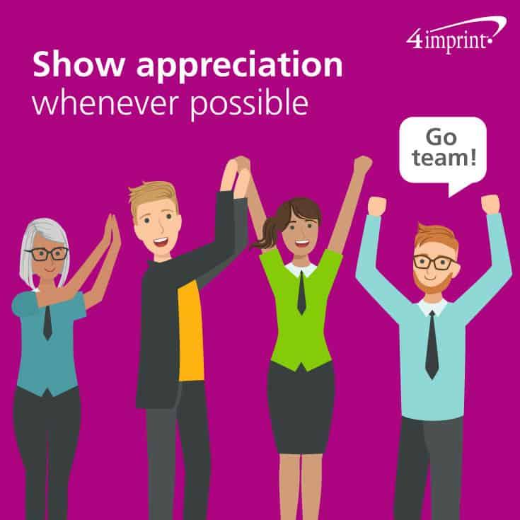 Show appreciation whenever possible. Handshake.