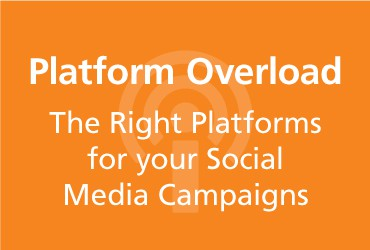 View Platform Overload—The Right Platforms for your Social Media Campaigns [Podcast]