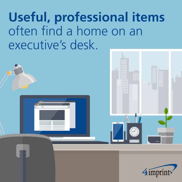 Useful, professional items often find a home on an executive's desk. Find executive promotional products at 4imprint.com