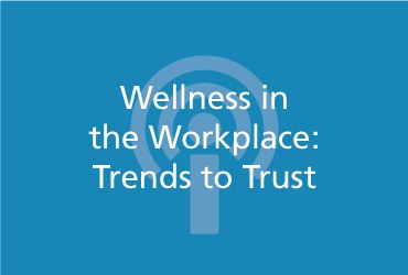 View Wellness in the Workplace-Trends to Trust [PODCAST]