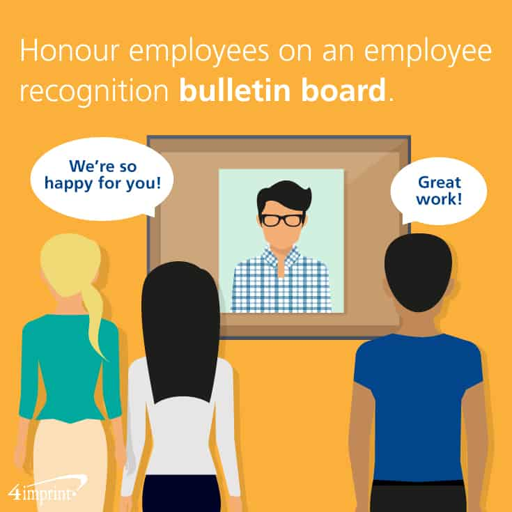 Honour employees on an employee recognition bulletin board.
