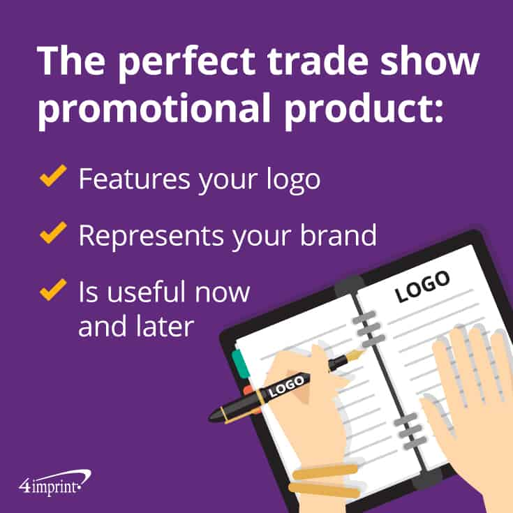 Your top trade show giveaway should represent your brand.