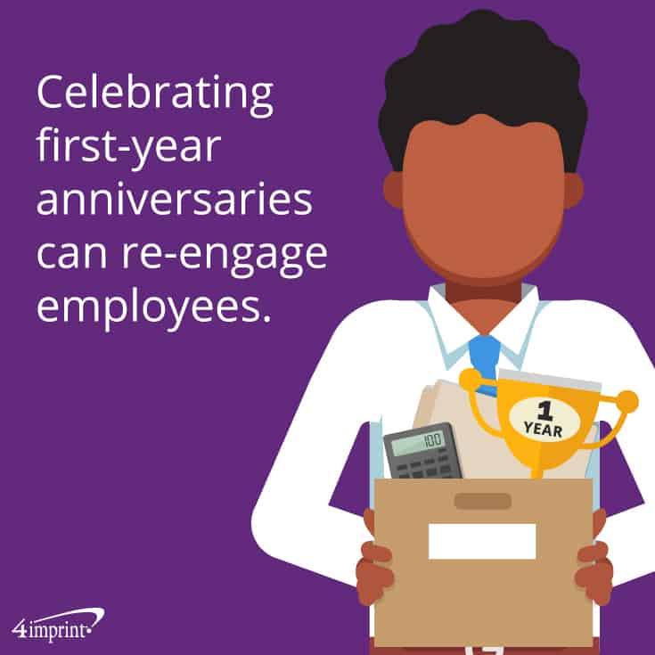Celebrating first-year anniversaries can re-engage employees.