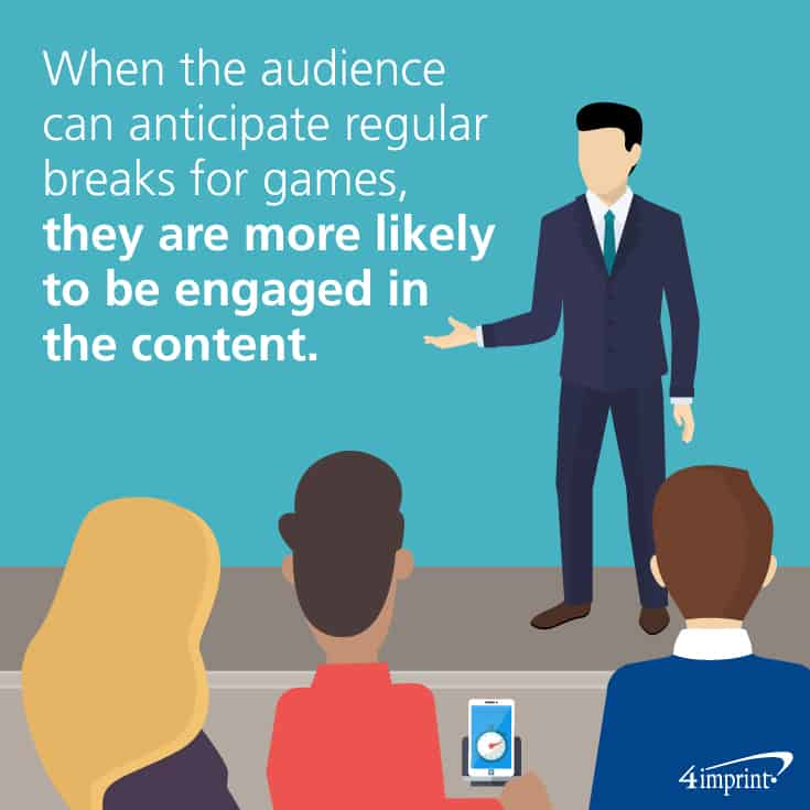 When the audience can anticipate regular game breaks, they are more likely to be engaged in the content. Get training giveaway ideas from 4imprint.com