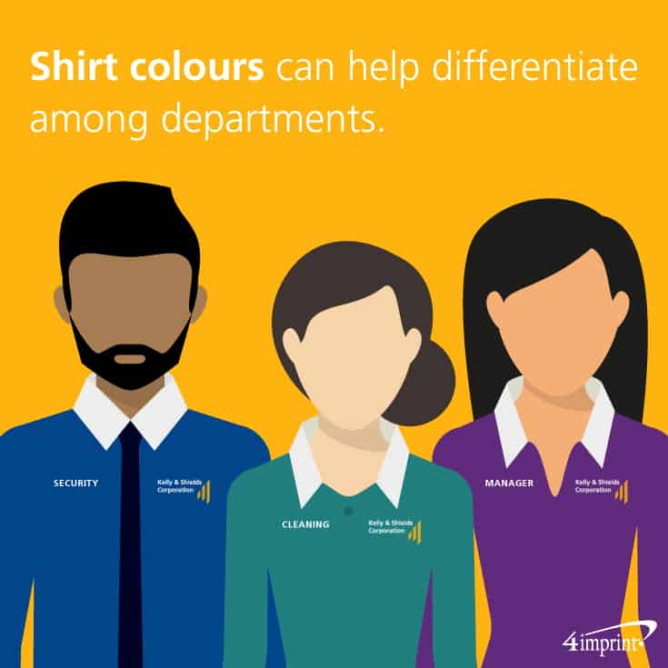 Shirt colours can help differentiate among departments. Get trendy work uniform ideas at 4imprint.com