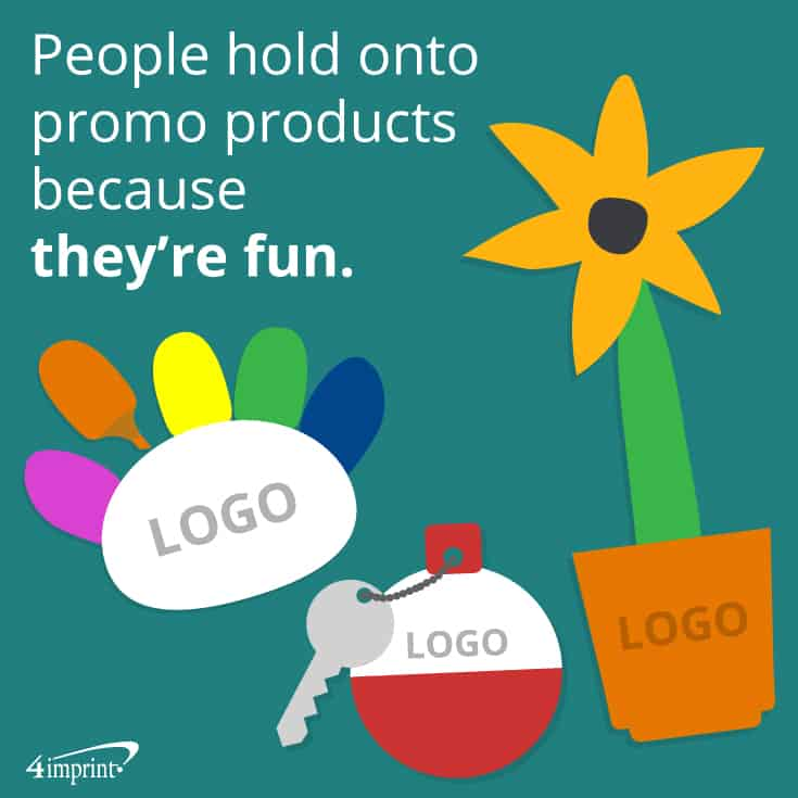 People hold onto promo products because they're fun. | Novelty promotional items from 4imprint.